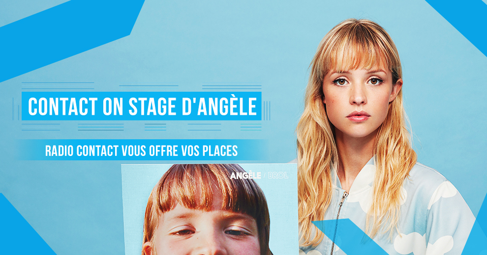 Soyez nos VIP pour le Contact On Stage d'Angèle
