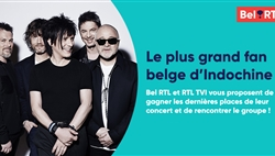 Etes-vous le plus grand fan belge d'Indochine ?