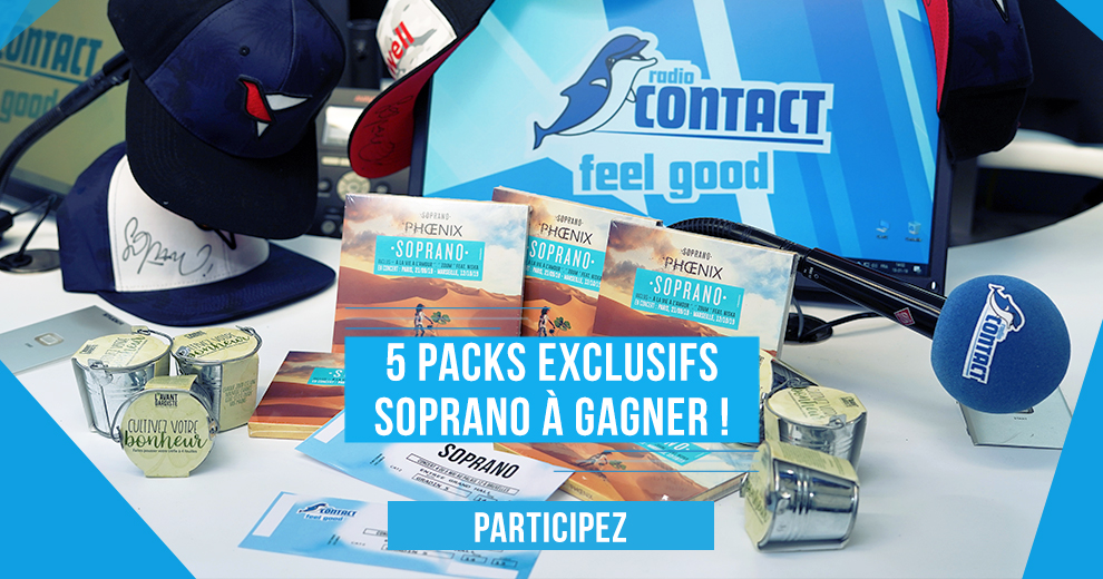 Radio Contact vous offre 5 packs exclusifs Soprano